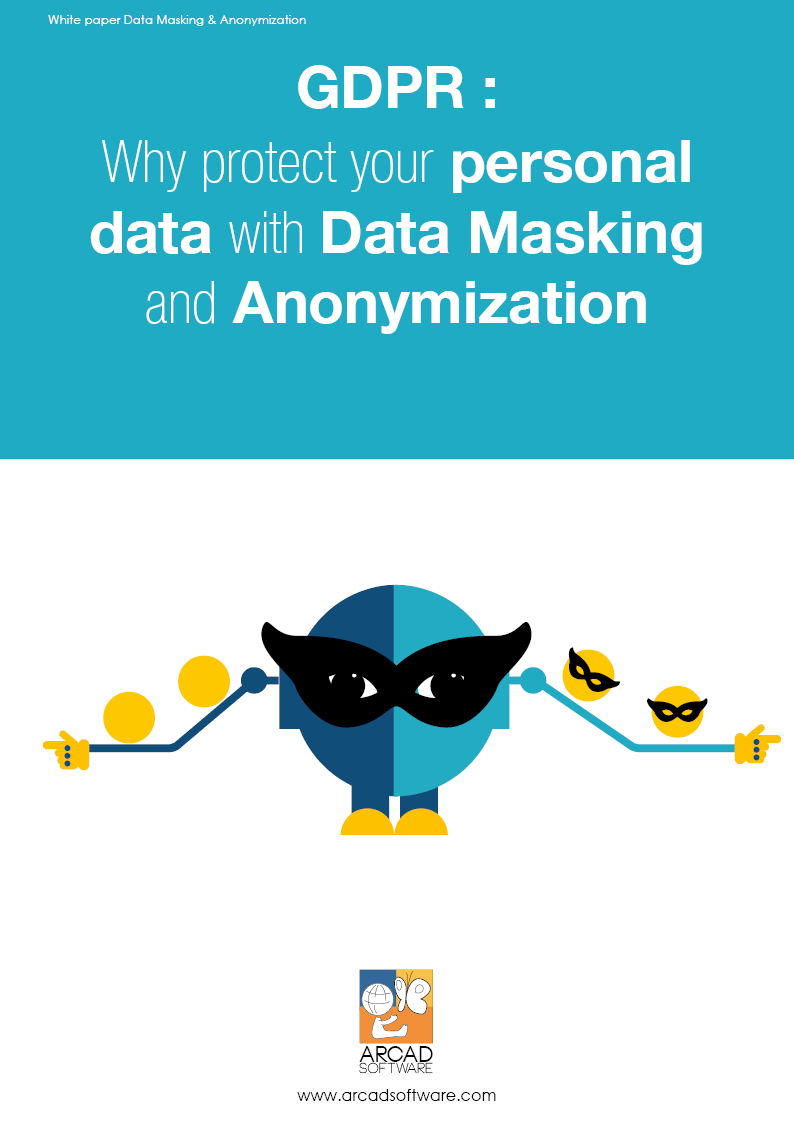 GDPR: Why protect your personal data with Data Masking & Anonymization